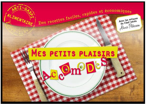 Livret de cuisine réalisé en colaboation avec le chef étoilé - et lotois - Alexis Pélissou